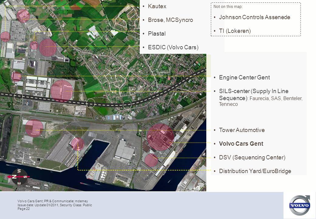 Volvo Cars Gent; PR & Communicatie; mdemey Page 22 Issue date: Update 01/2011, Security Class: Public Kautex Brose, MCSyncro Plastal ESDIC (Volvo Cars