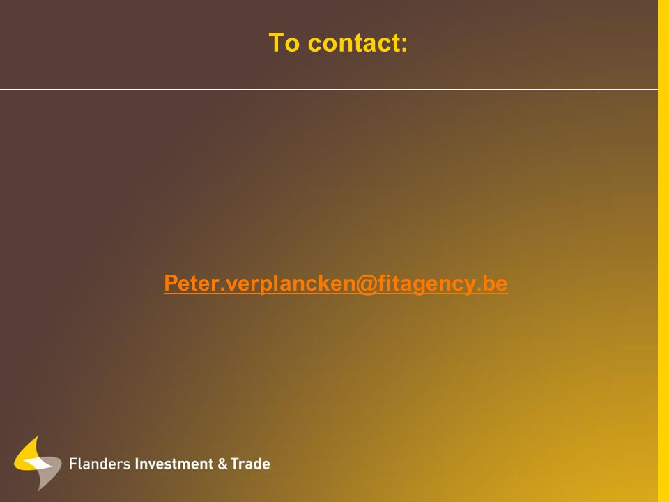 To contact: Peter.verplancken@fitagency.be