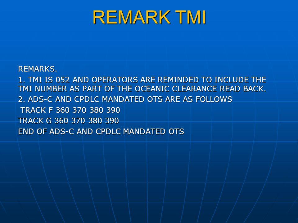 REMARK TMI REMARKS. 1.