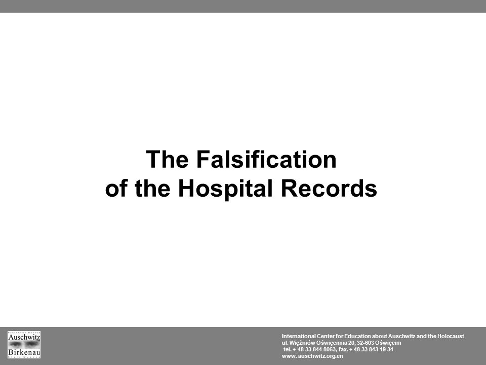 The Falsification of the Hospital Records International Center for Education about Auschwitz and the Holocaust ul.