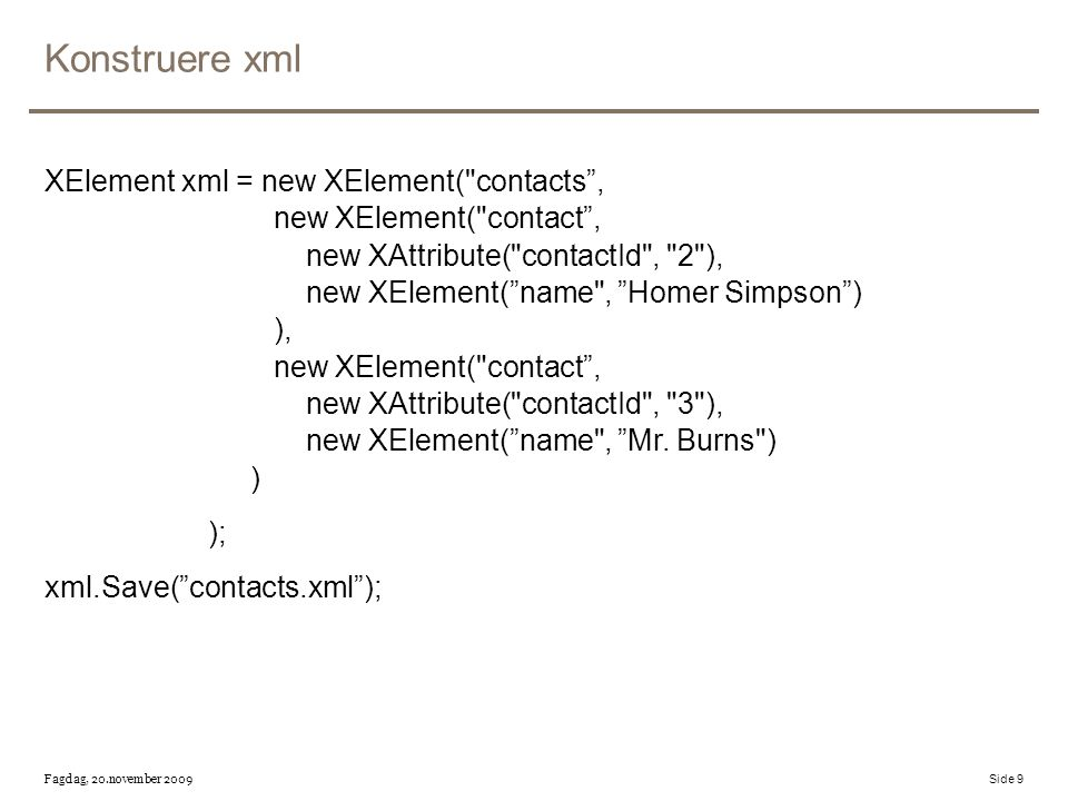 Konstruere xml XElement xml = new XElement(