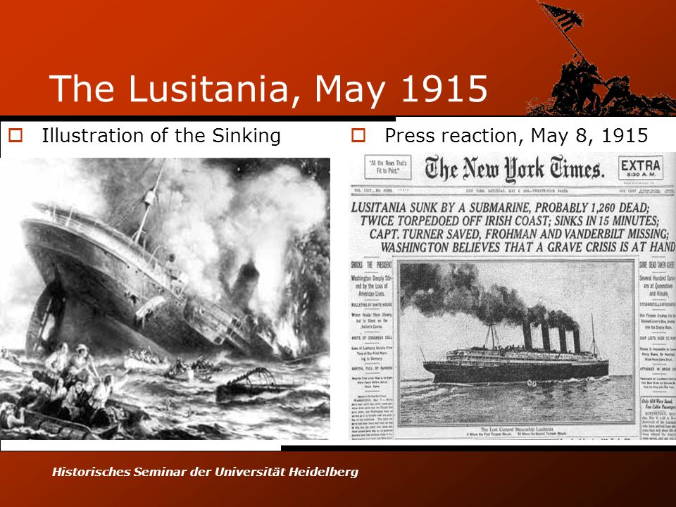 Historisches Seminar der Universität Heidelberg The Lusitania, May 1915  Illustration of the Sinking  Press reaction, May 8, 1915