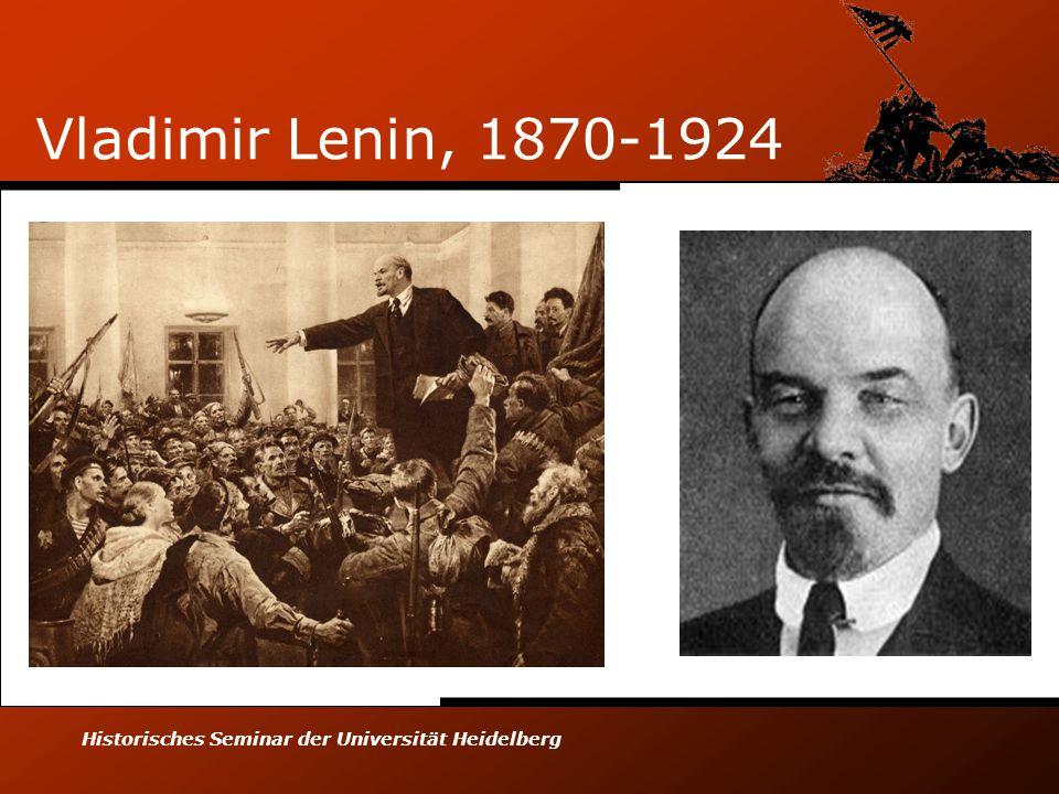 Historisches Seminar der Universität Heidelberg Vladimir Lenin, 1870-1924