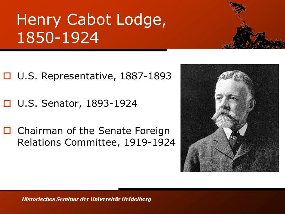 Historisches Seminar der Universität Heidelberg Henry Cabot Lodge, 1850-1924  U.S.