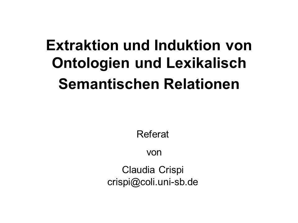 Maschinelle Lernverfahren für IE und TM 32 Extracting Semantic Relationships between Terms: Supervised vs.