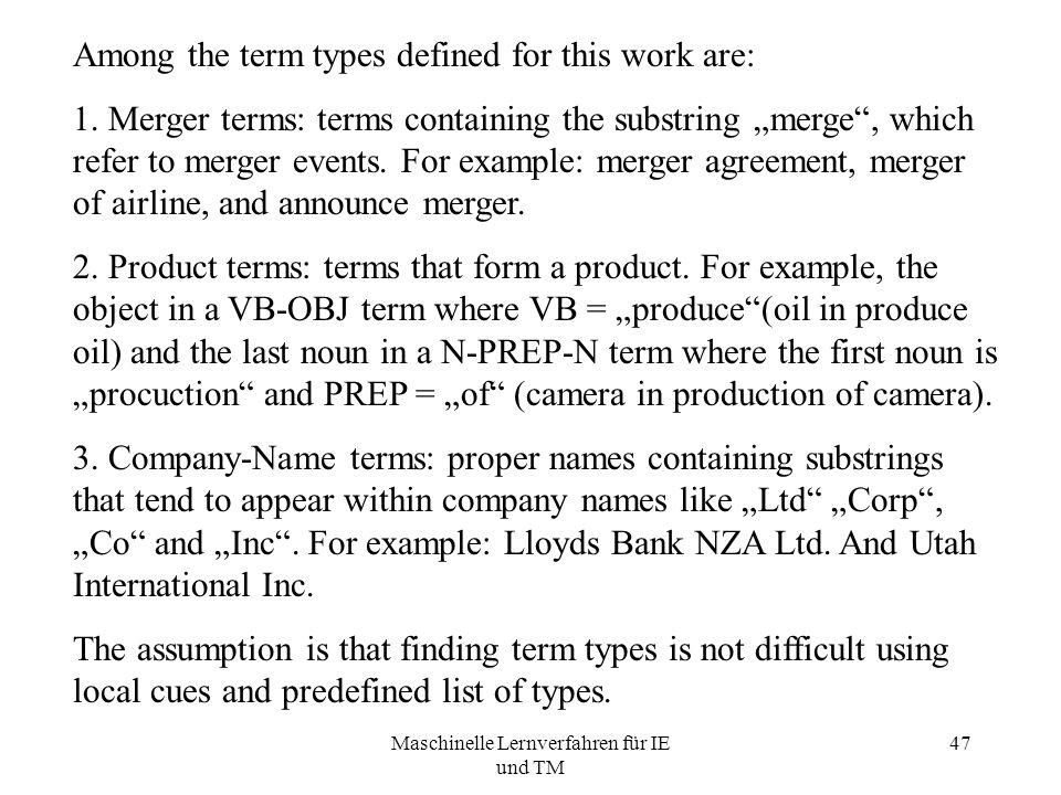 Maschinelle Lernverfahren für IE und TM 47 Among the term types defined for this work are: 1.