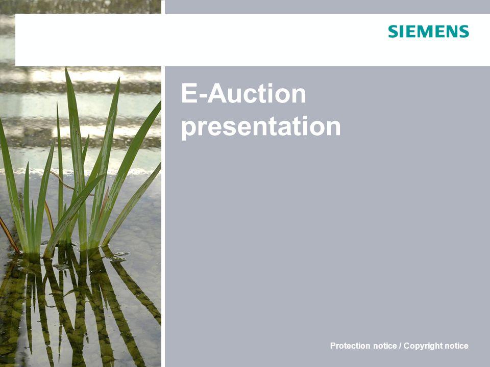 Copyright © Siemens AG 2010. Alle Rechte vorbehalten E-Auction presentation Protection notice / Copyright notice