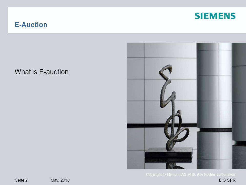 Seite 2 May, 2010 E O SPR Copyright © Siemens AG 2010. Alle Rechte vorbehalten E-Auction What is E-auction