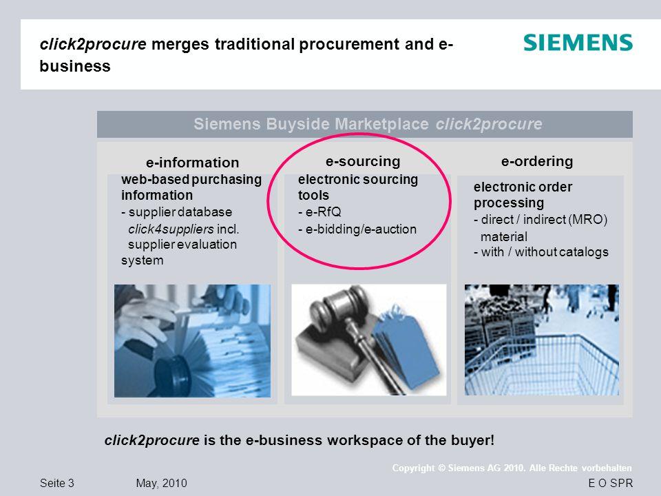 Seite 3 May, 2010 E O SPR Copyright © Siemens AG 2010. Alle Rechte vorbehalten click2procure merges traditional procurement and e- business Siemens Bu