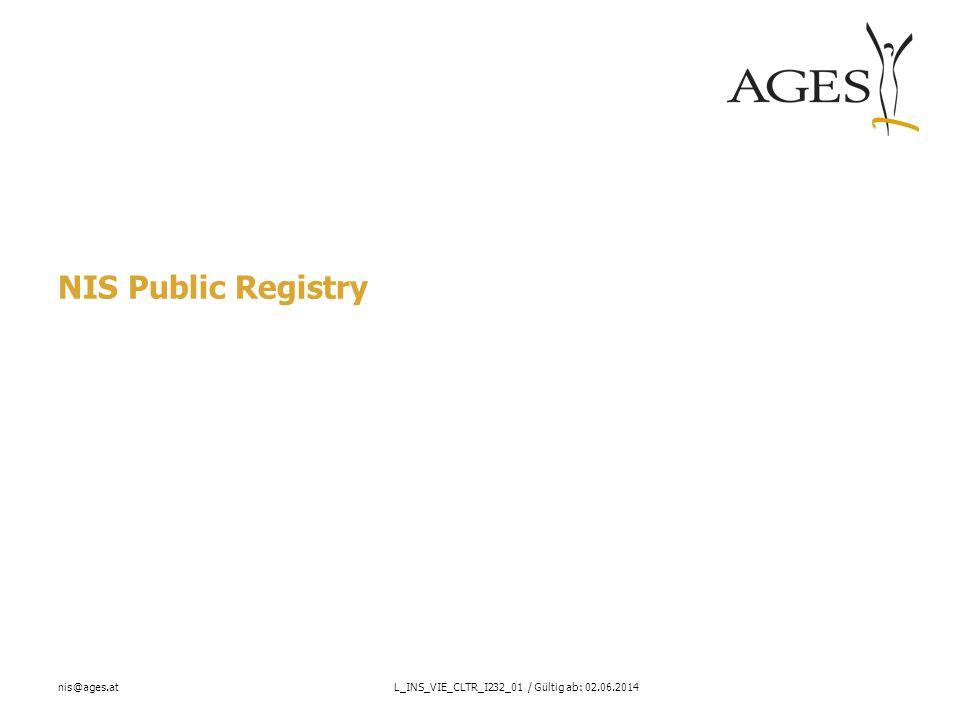 nis@ages.atL_INS_VIE_CLTR_I232_01 / Gültig ab: 02.06.2014 NIS Public Registry