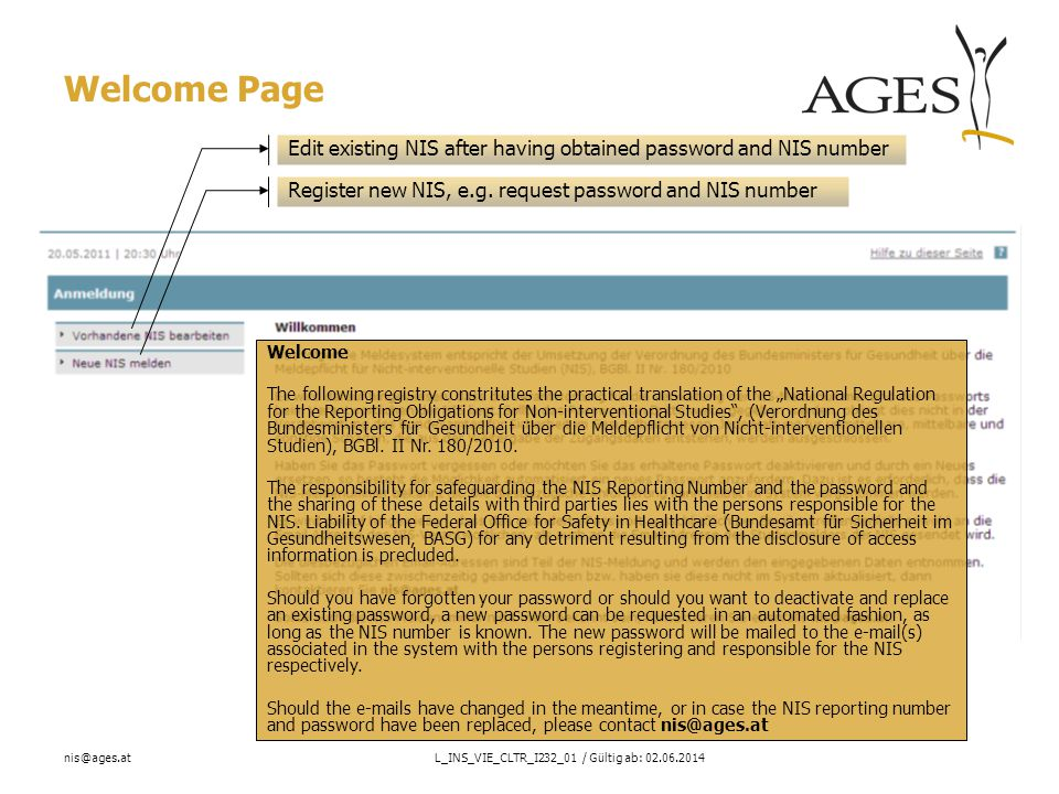 nis@ages.atL_INS_VIE_CLTR_I232_01 / Gültig ab: 02.06.2014 Welcome page - Help Description of the functionalities of the NIS Registration System.