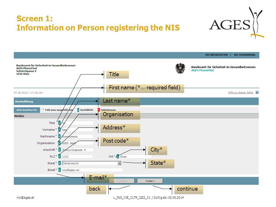 nis@ages.atL_INS_VIE_CLTR_I232_01 / Gültig ab: 02.06.2014 How to enter the public NIS Registry 2.