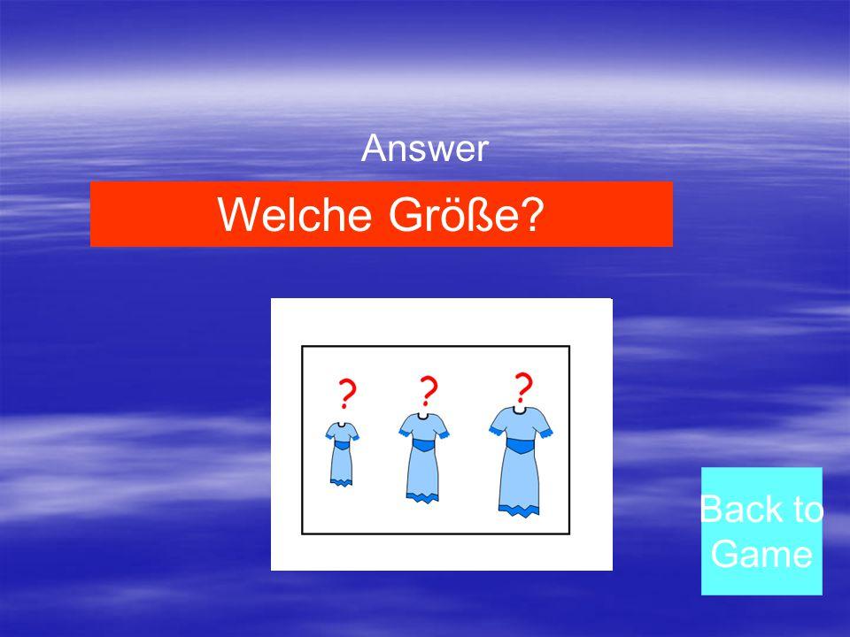 Answer Back to Game Welche Größe?