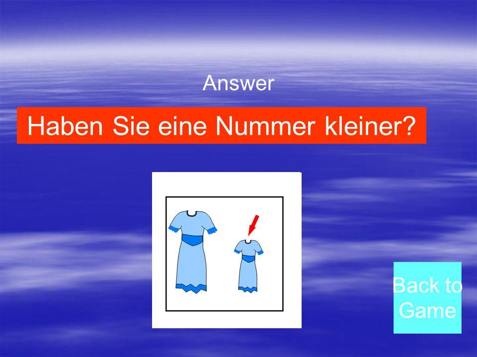 Answer Back to Game Haben Sie eine Nummer kleiner?