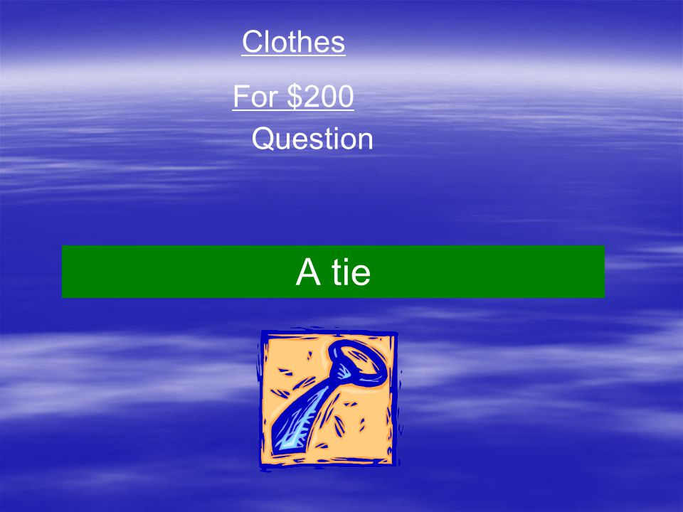 Clothes For $200 Question A tie