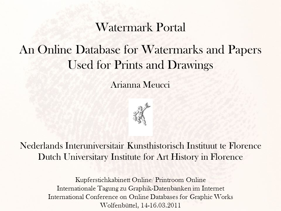 Watermark Portal An Online Database for Watermarks and Papers Used for Prints and Drawings Nederlands Interuniversitair Kunsthistorisch Instituut te F
