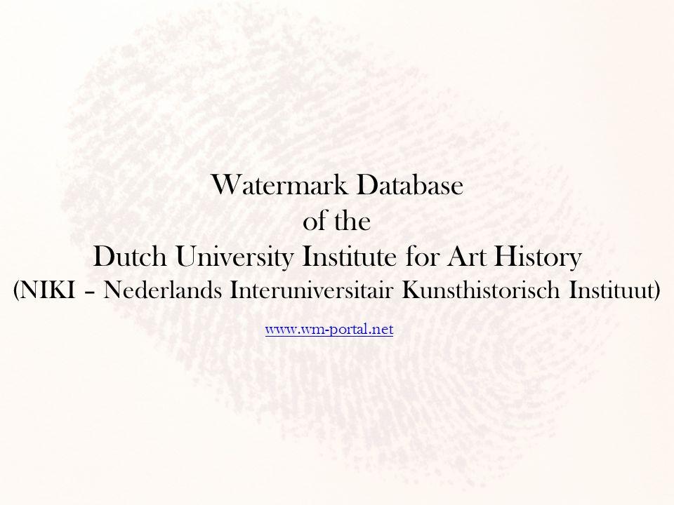 Watermark Database of the Dutch University Institute for Art History (NIKI – Nederlands Interuniversitair Kunsthistorisch Instituut) www.wm-portal.net