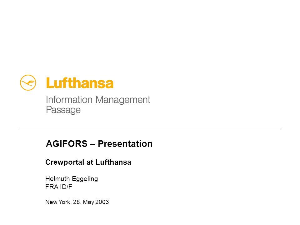 AGIFORS – Presentation Crewportal at Lufthansa Helmuth Eggeling FRA ID/F New York, 28. May 2003