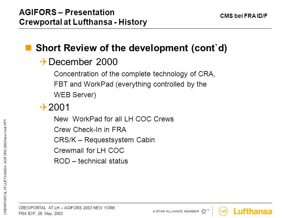 CREWPORTAL AT LH – AGIFORS 2003 NEW YORKSeite 9 FRA ID/F, 28. May 2003 CREWPORTAL AT LUFTHANSA- AGIFORS 2003 New York.PPT AGIFORS – Presentation Crewp