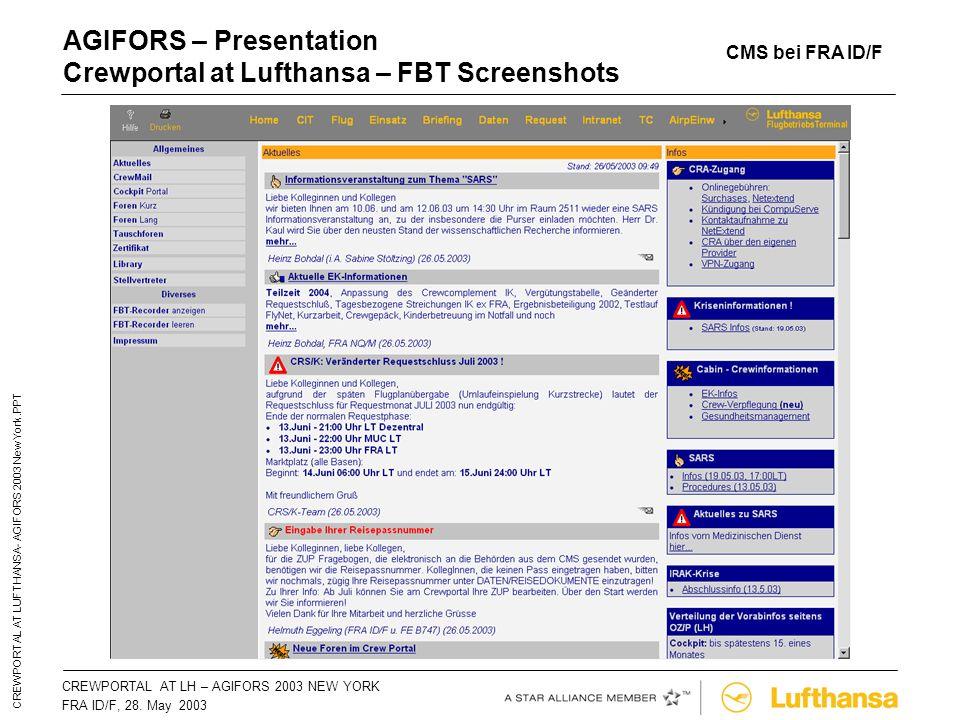 CREWPORTAL AT LH – AGIFORS 2003 NEW YORKSeite 25 FRA ID/F, 28. May 2003 CREWPORTAL AT LUFTHANSA- AGIFORS 2003 New York.PPT AGIFORS – Presentation Crew
