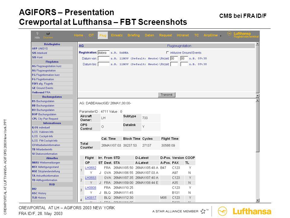 CREWPORTAL AT LH – AGIFORS 2003 NEW YORKSeite 26 FRA ID/F, 28. May 2003 CREWPORTAL AT LUFTHANSA- AGIFORS 2003 New York.PPT AGIFORS – Presentation Crew