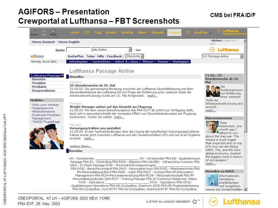 CREWPORTAL AT LH – AGIFORS 2003 NEW YORKSeite 29 FRA ID/F, 28. May 2003 CREWPORTAL AT LUFTHANSA- AGIFORS 2003 New York.PPT AGIFORS – Presentation Crew