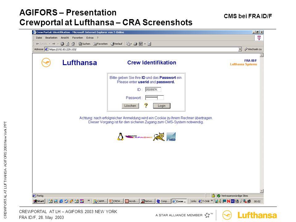 CREWPORTAL AT LH – AGIFORS 2003 NEW YORKSeite 30 FRA ID/F, 28. May 2003 CREWPORTAL AT LUFTHANSA- AGIFORS 2003 New York.PPT AGIFORS – Presentation Crew