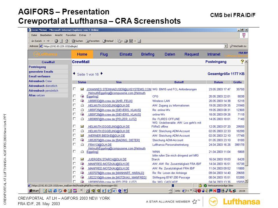 CREWPORTAL AT LH – AGIFORS 2003 NEW YORKSeite 33 FRA ID/F, 28. May 2003 CREWPORTAL AT LUFTHANSA- AGIFORS 2003 New York.PPT AGIFORS – Presentation Crew