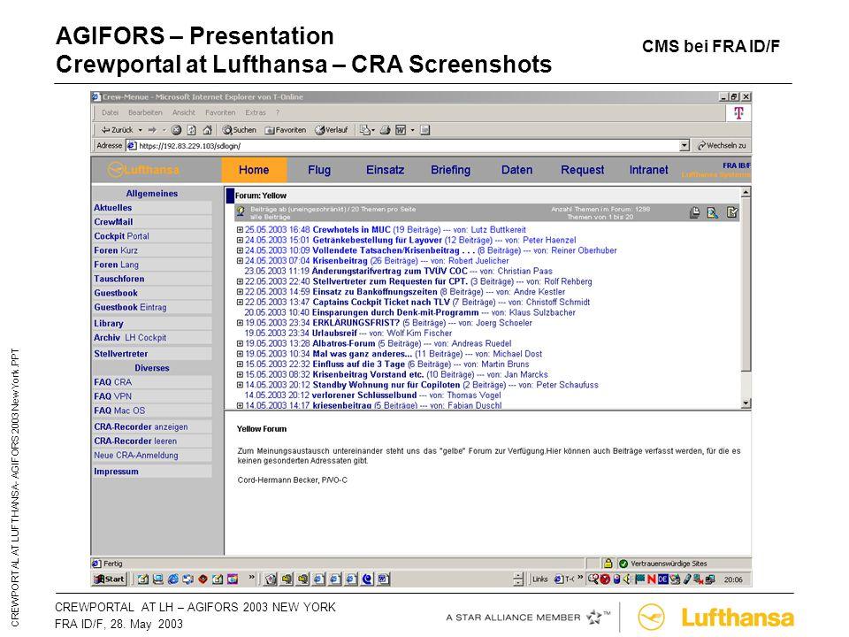 CREWPORTAL AT LH – AGIFORS 2003 NEW YORKSeite 36 FRA ID/F, 28. May 2003 CREWPORTAL AT LUFTHANSA- AGIFORS 2003 New York.PPT AGIFORS – Presentation Crew