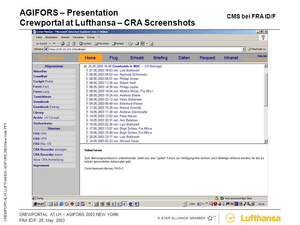 CREWPORTAL AT LH – AGIFORS 2003 NEW YORKSeite 37 FRA ID/F, 28. May 2003 CREWPORTAL AT LUFTHANSA- AGIFORS 2003 New York.PPT AGIFORS – Presentation Crew