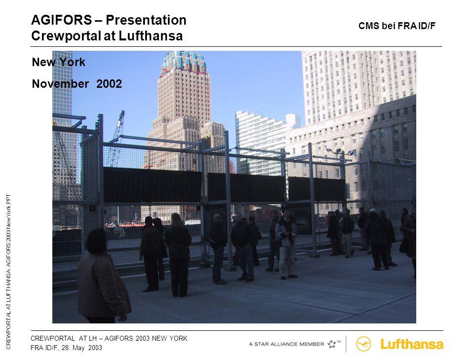 CREWPORTAL AT LH – AGIFORS 2003 NEW YORKSeite 3 FRA ID/F, 28. May 2003 CREWPORTAL AT LUFTHANSA- AGIFORS 2003 New York.PPT AGIFORS – Presentation Crewp