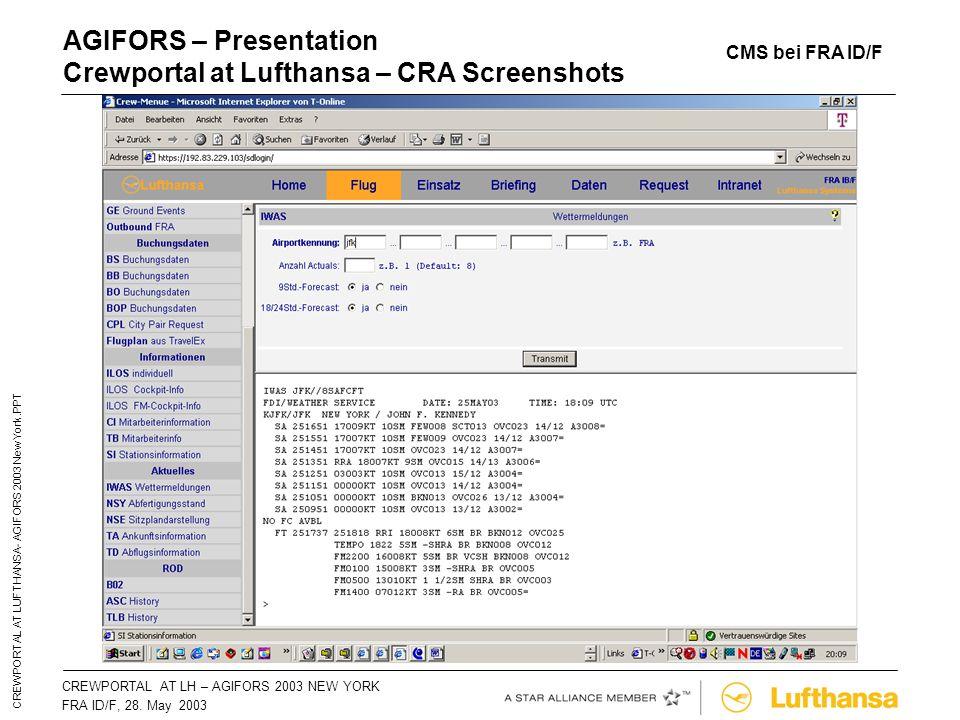 CREWPORTAL AT LH – AGIFORS 2003 NEW YORKSeite 39 FRA ID/F, 28. May 2003 CREWPORTAL AT LUFTHANSA- AGIFORS 2003 New York.PPT AGIFORS – Presentation Crew