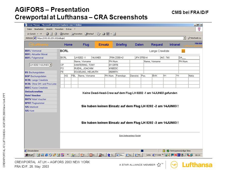 CREWPORTAL AT LH – AGIFORS 2003 NEW YORKSeite 41 FRA ID/F, 28. May 2003 CREWPORTAL AT LUFTHANSA- AGIFORS 2003 New York.PPT AGIFORS – Presentation Crew
