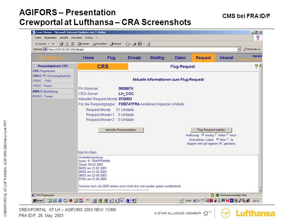 CREWPORTAL AT LH – AGIFORS 2003 NEW YORKSeite 44 FRA ID/F, 28. May 2003 CREWPORTAL AT LUFTHANSA- AGIFORS 2003 New York.PPT AGIFORS – Presentation Crew