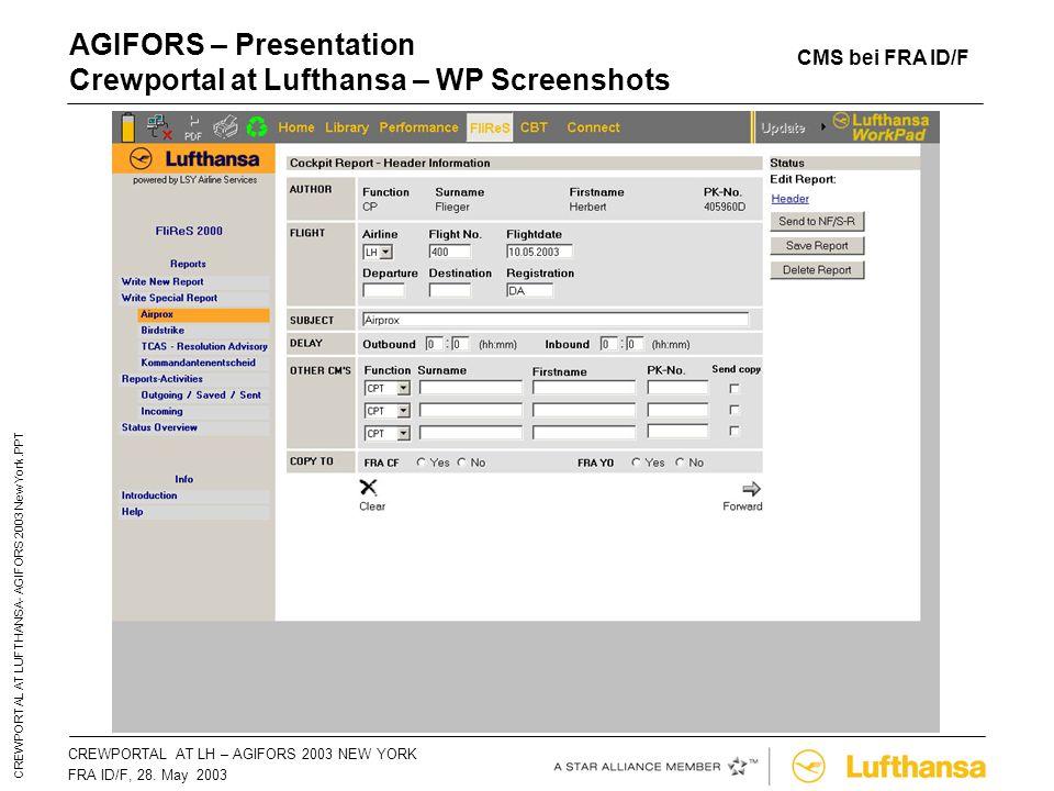 CREWPORTAL AT LH – AGIFORS 2003 NEW YORKSeite 52 FRA ID/F, 28. May 2003 CREWPORTAL AT LUFTHANSA- AGIFORS 2003 New York.PPT AGIFORS – Presentation Crew