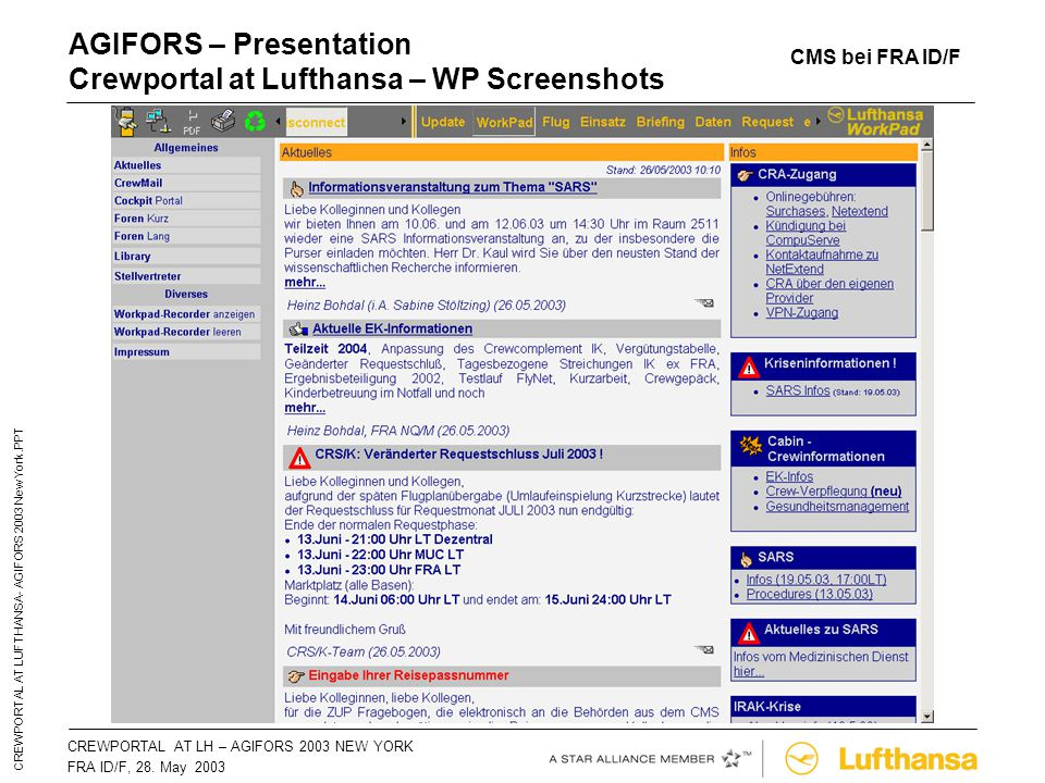 CREWPORTAL AT LH – AGIFORS 2003 NEW YORKSeite 57 FRA ID/F, 28. May 2003 CREWPORTAL AT LUFTHANSA- AGIFORS 2003 New York.PPT AGIFORS – Presentation Crew