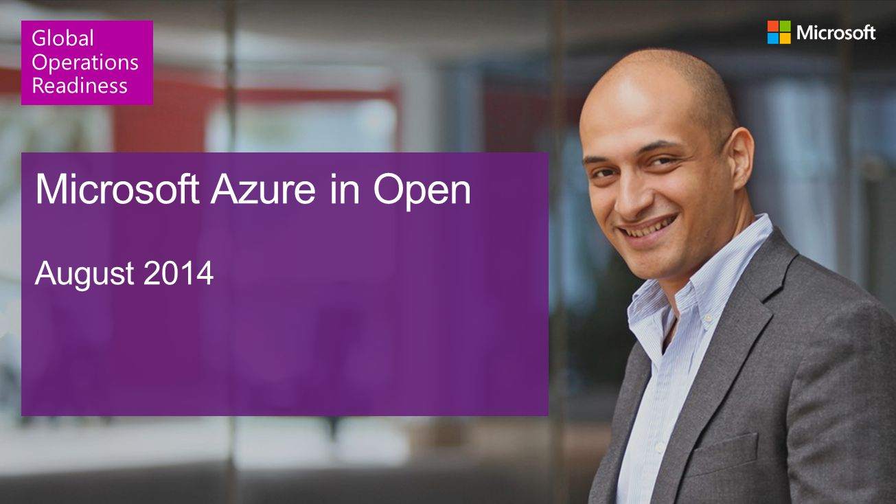Microsoft Azure in Open August 2014 Global Operations Readiness