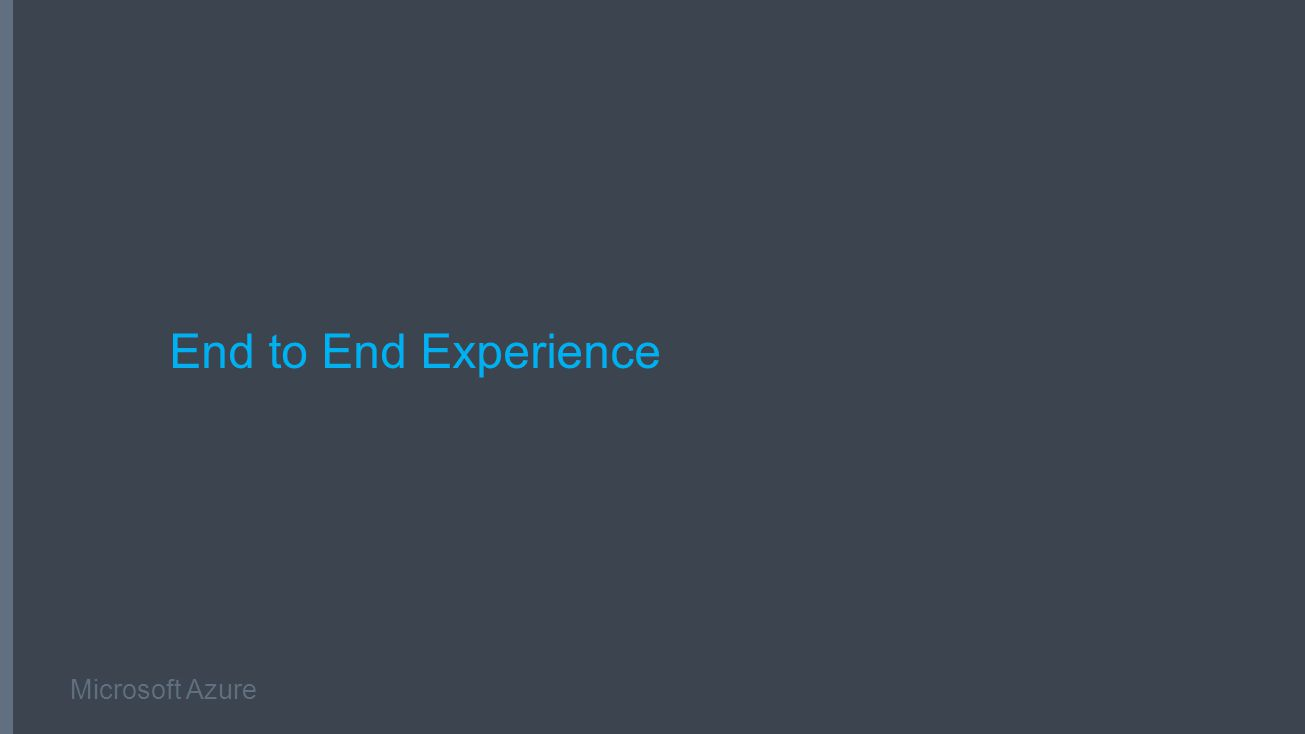 Microsoft Azure End to End Experience