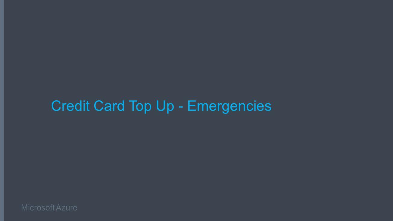 Microsoft Azure Credit Card Top Up - Emergencies
