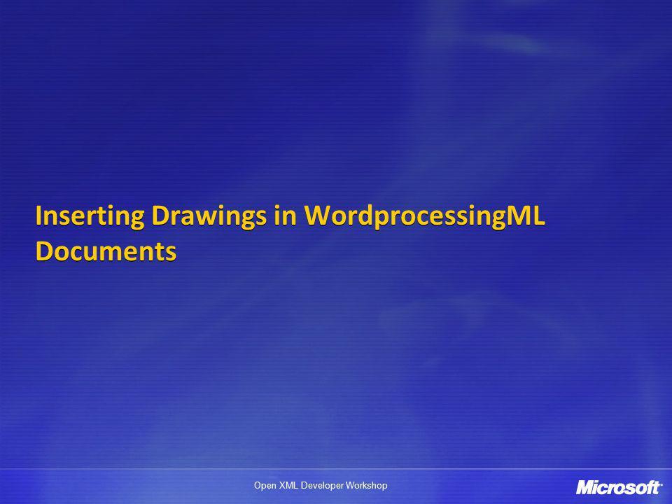Open XML Developer Workshop Inserting Drawings in WordprocessingML Documents