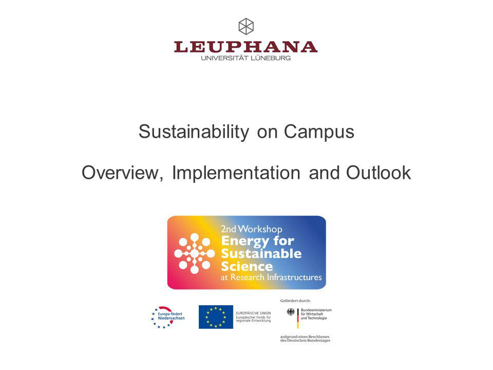 opel@uni.leuphana.de 1 Sustainability: The triple bottomline concept Meeting the needs of the present without compromising the ability of future generations to meet their own needs. – Washington State Department of Ecology Emissions Mobility Resources Waste Energy Buildings Water Food Success Gender Inclusion Working Seniors Sports+Health