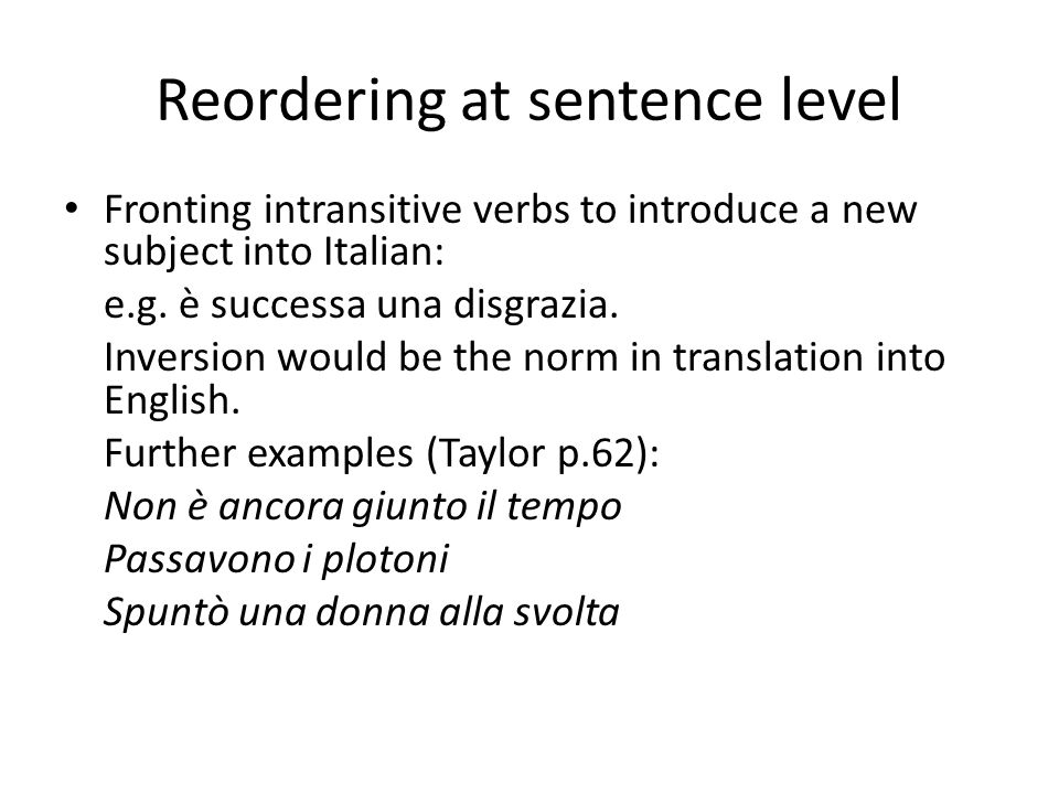 'Disclocazione a sinistra' In Italian this typically involves shifting the topic leftwards and placing its corresponding pronoun before the verb, to signal that it is the constituent about which the writer or speaker wants to talk.