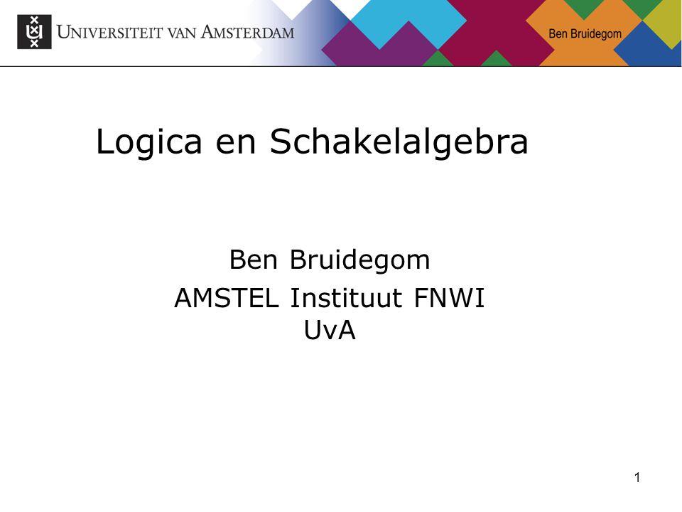 1 Logica en Schakelalgebra Ben Bruidegom AMSTEL Instituut FNWI UvA