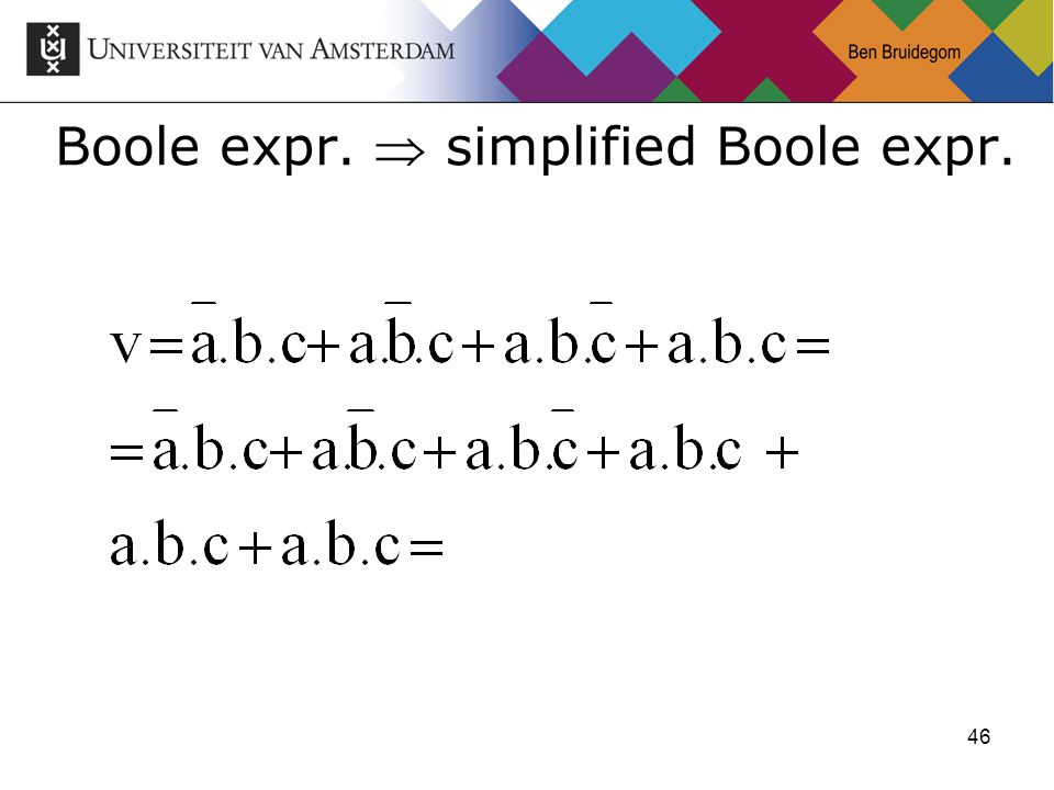 46 Boole expr.  simplified Boole expr.