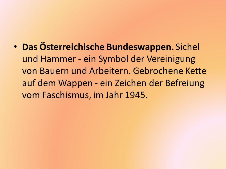 Das Österreichische Bundeswappen. Sichel und Hammer - ein Symbol der Vereinigung von Bauern und Arbeitern. Gebrochene Kette auf dem Wappen - ein Zeich