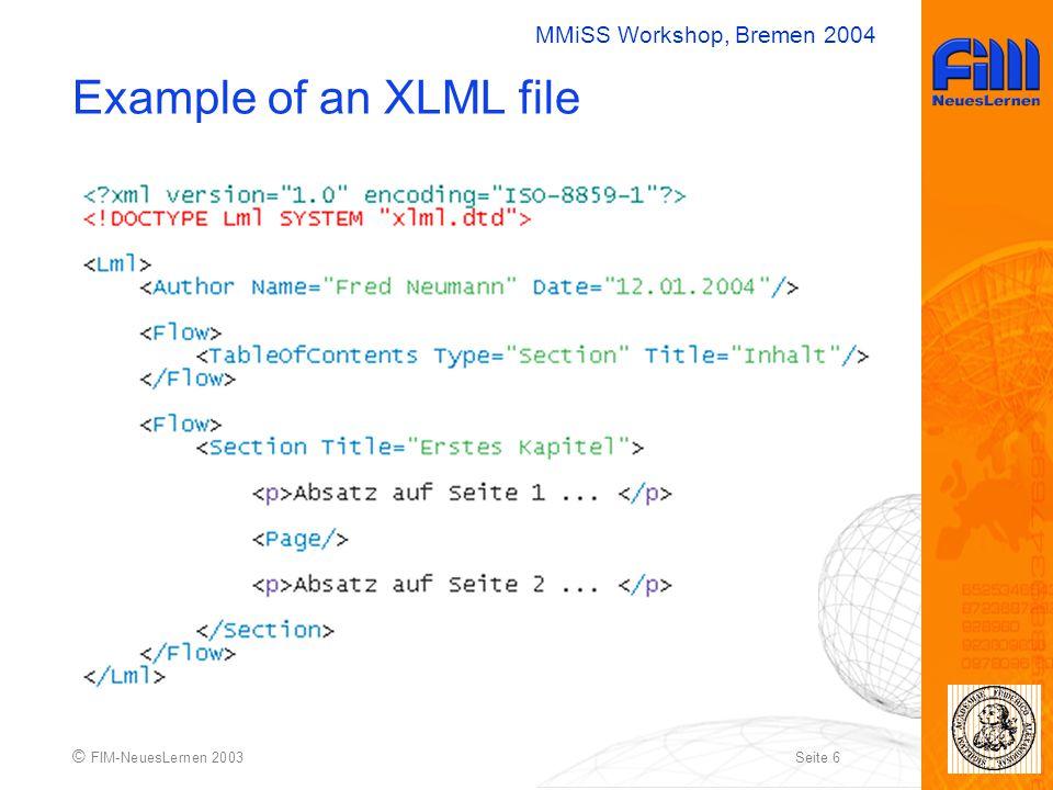 MMiSS Workshop, Bremen 2004 © FIM-NeuesLernen 2003Seite 6 Example of an XLML file