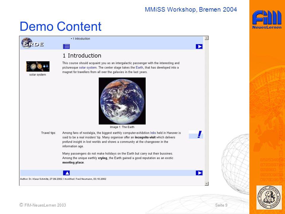 MMiSS Workshop, Bremen 2004 © FIM-NeuesLernen 2003Seite 9 Demo Content