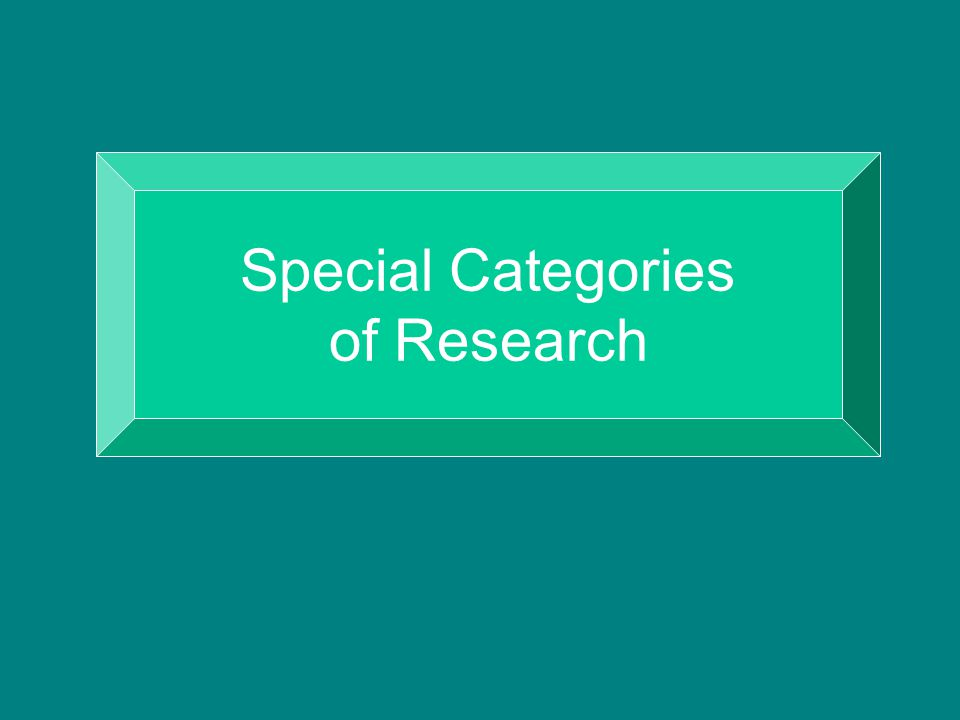 Special Categories of Research