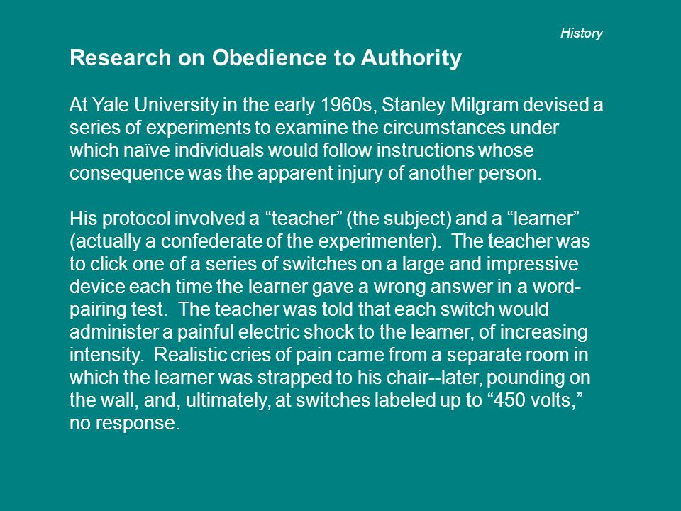 Research on Obedience to Authority At Yale University in the early 1960s, Stanley Milgram devised a series of experiments to examine the circumstances
