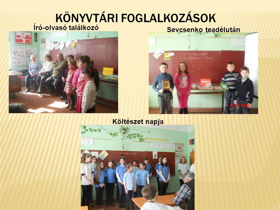 KÖNYVTÁRI FOGLALKOZÁSOK Író-olvasó találkozó Sevcsenko teadélután Költészet napja